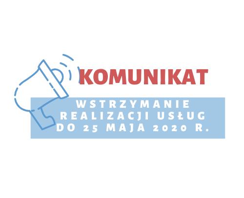 Komunikat w sprawie wstrzymania do 25 maja 2020 r. realizacji usług w Centrum wsparcia opiekunów